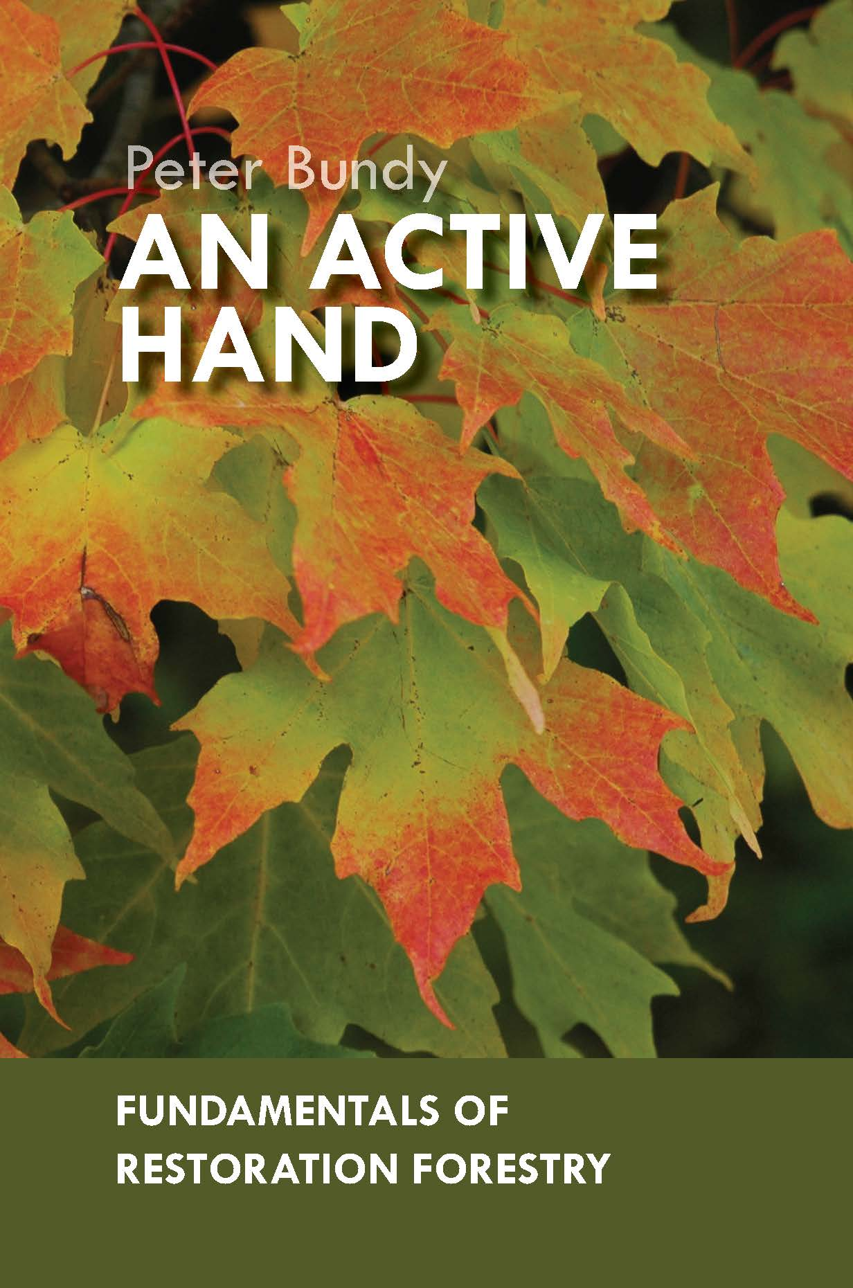 An Active Hand - Fundamentals of Restoration Forestry